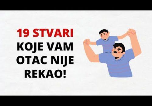 19 Stvari Koje Vam Otac Nije Rekao a Trebao Je Reći_60c835b9c20a0.jpeg