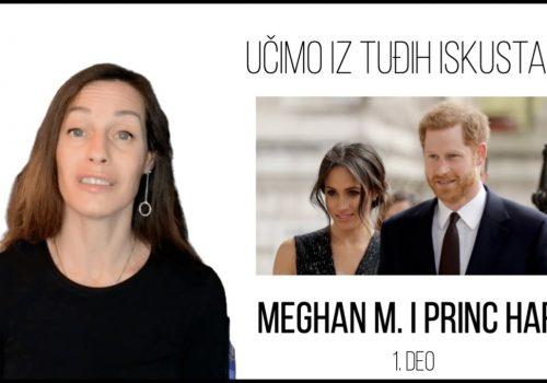 Učimo iz tuđih iskustava   Meghan Markle i Princ Harry   1. deo_61491a405747e.jpeg