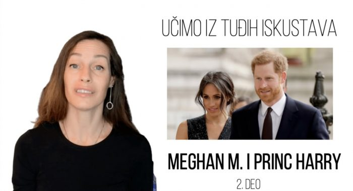 Učimo iz tuđih iskustava | Meghan Markle i Princ Harry | 2. deo_614a6bcb7238c.jpeg